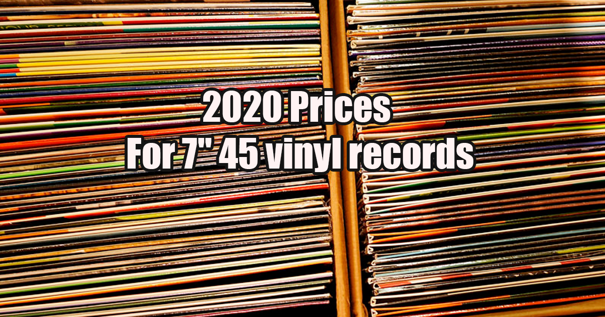 "2020 USA Prices For 7"" 45 pressing records"