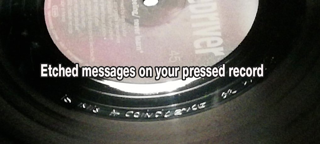 Etched messages on your pressed record
